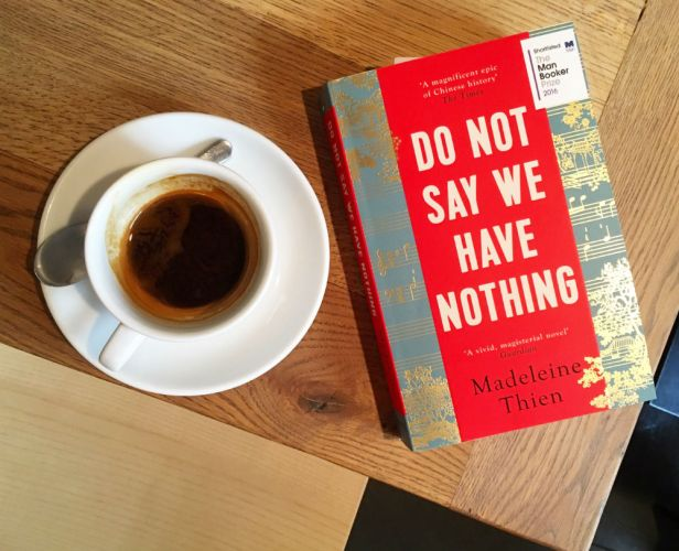 Madeleine Thien- Do Not Say We Have Nothing